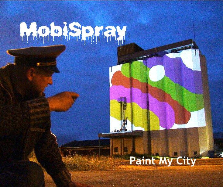 View MobiSpray Paint My City by Jürgen Scheible