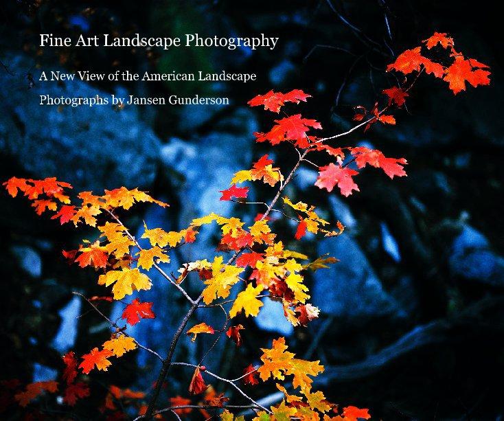 View Fine Art Landscape Photography by Photographs by Jansen Gunderson