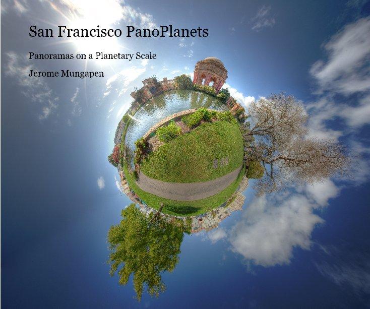 View San Francisco PanoPlanets by Jerome Mungapen