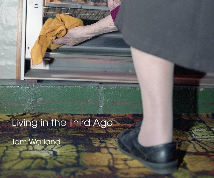 Bekijk Living in the Third Age op Tom Warland