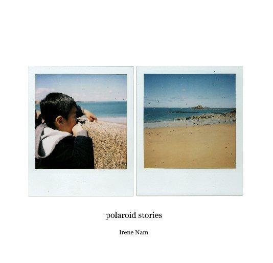 View POLAROID STORIES by Irene Nam