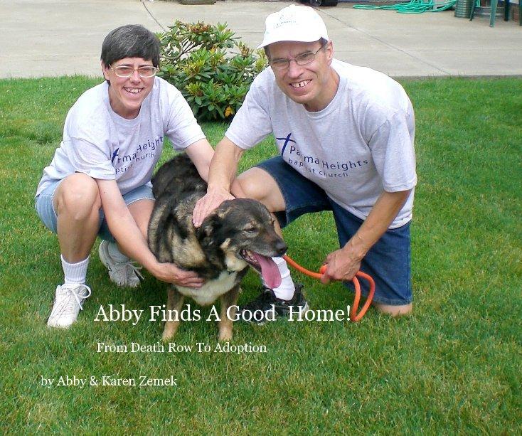 View Abby Finds A Good Home! by Abby & Karen Zemek
