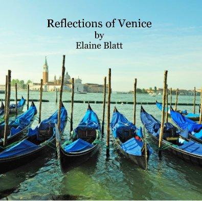 Reflections of Venice by Elaine Blatt - Arts & Photography Books photo book