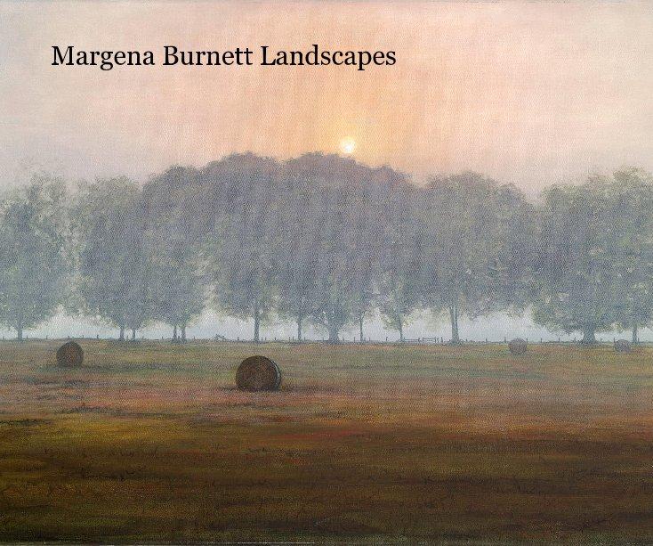 View Margena Burnett Landscapes by Margena Burnett
