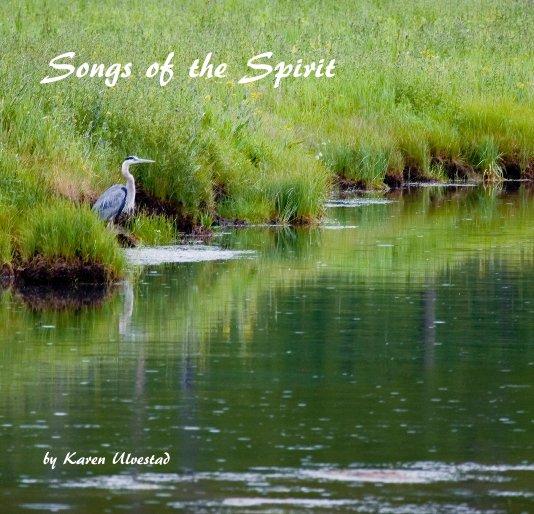 View Songs of the Spirit by Karen Ulvestad