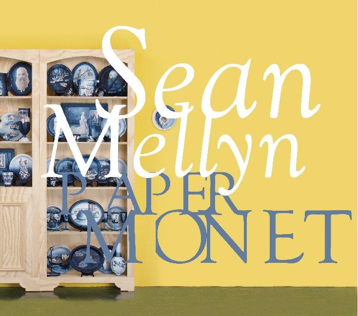 View Paper Monet by Sean Mellyn