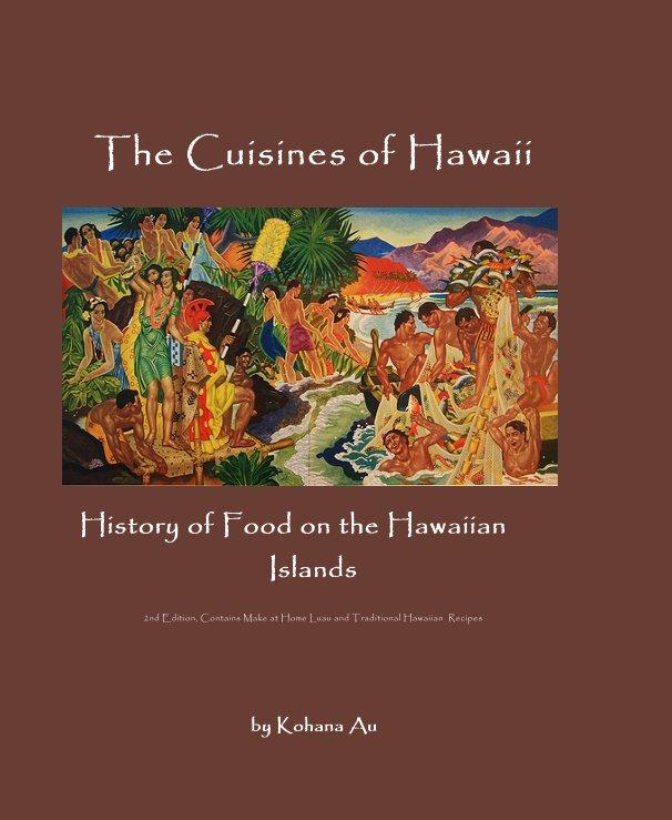 View The Cuisines of Hawaii by Kohana Au