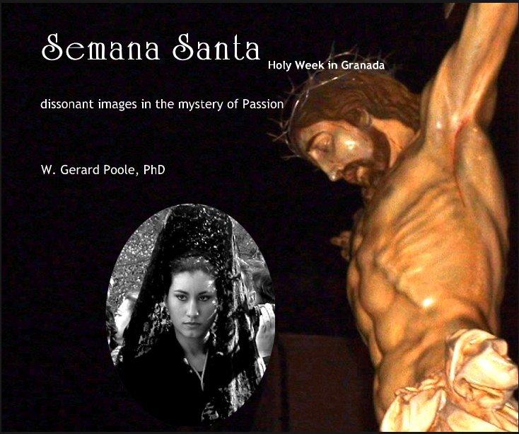 Ver Semana Santa Holy Week in Granada por W. Gerard Poole, PhD