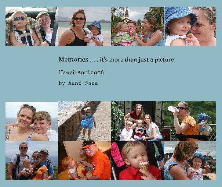 Ver Memories . . . it's more than just a picture por Aunt Sara