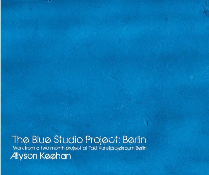View The Blue Studio Project: Berlin by Allyson Keehan