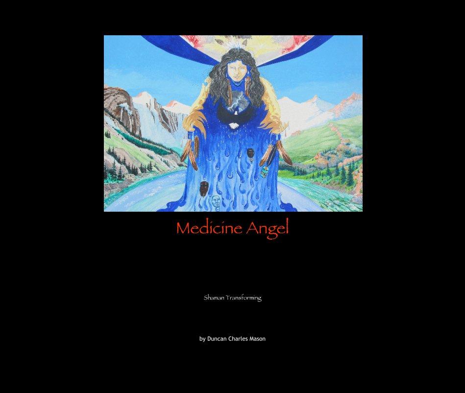 View Medicine Angel by Duncan Charles Mason