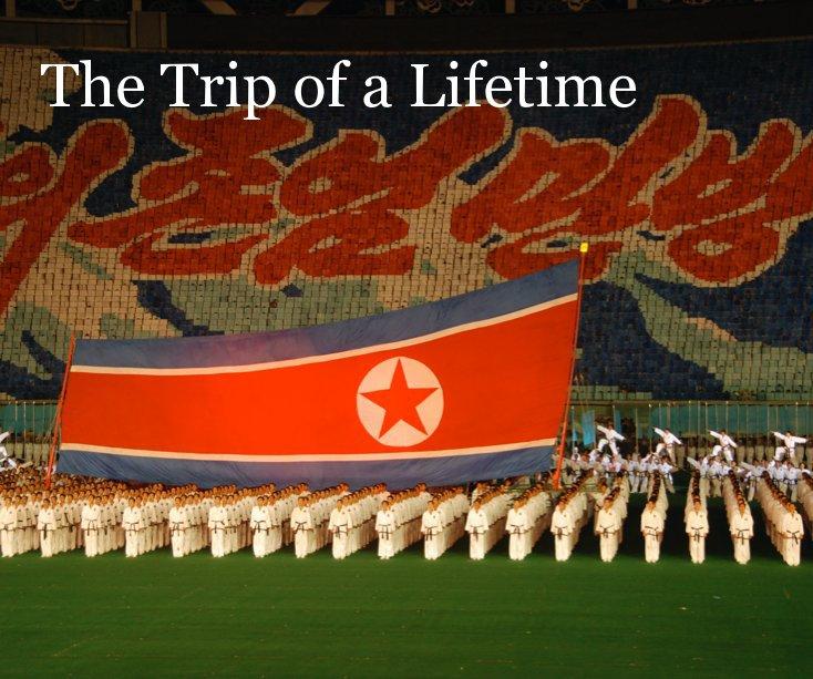 Ver The Trip of a Lifetime por leekie