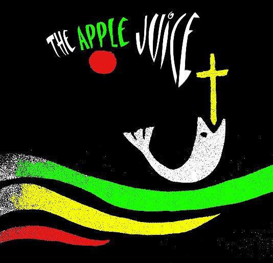 View The Apple Juice by Jason Greendyk