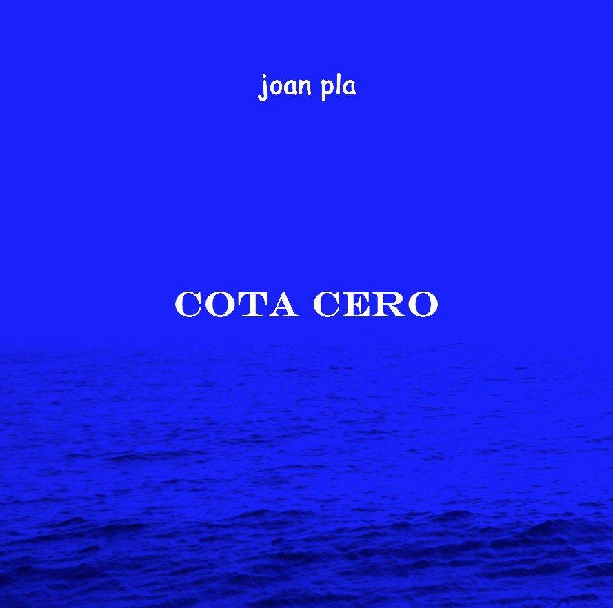 Ver COTA CERO por JOAN PLA