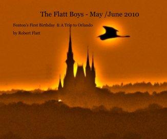 The Flatt Boys - May /June 2010 - photo book