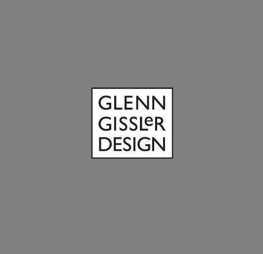 View Glenn Gissler Design by Glenn Gissler Design