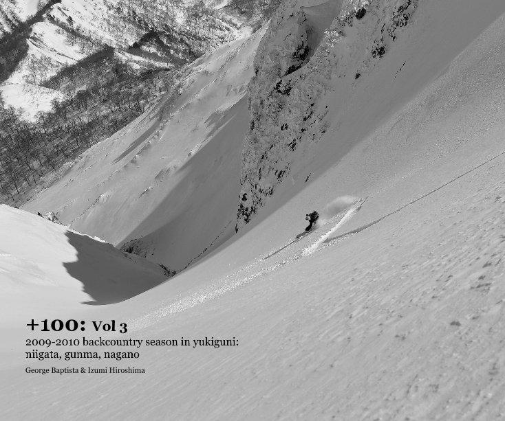 View +100: Vol 3 2009-2010 backcountry season in yukiguni: niigata, gunma, nagano by George Baptista & Izumi Hiroshima