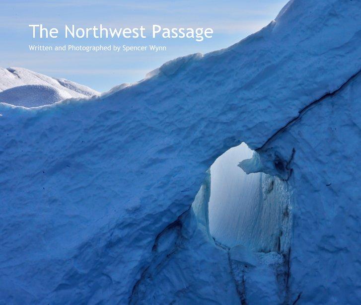 View The Northwest Passage by Spencer Wynn