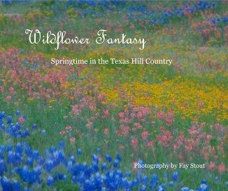 Wildflower Fantasy - Travel photo book