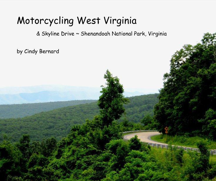View Motorcycling West Virginia by Cindy Bernard