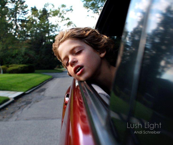 View Lush Light by Andi Schreiber