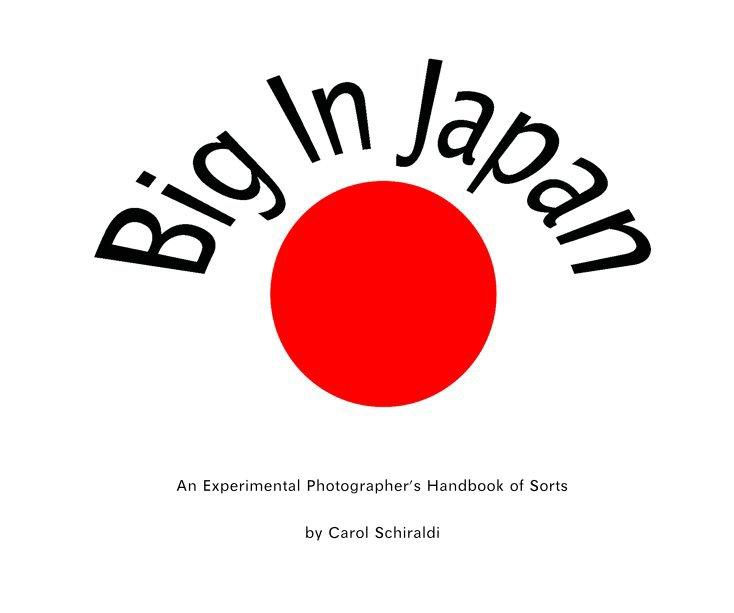 View Big In Japan by Carol Schiraldi