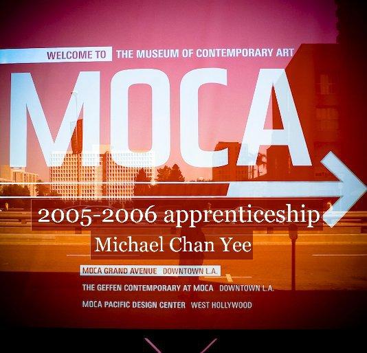 View 2005-2006 MOCA apprenticeship program II by Michael Chan Yee