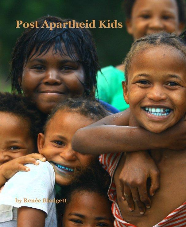 View Post Apartheid Kids by Renee Blodgett