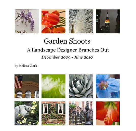 View Garden Shoots A Landscape Designer Branches Out by Melissa Clark