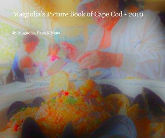 Magnolia's Picture Book of Cape Cod - 2010 - photo book