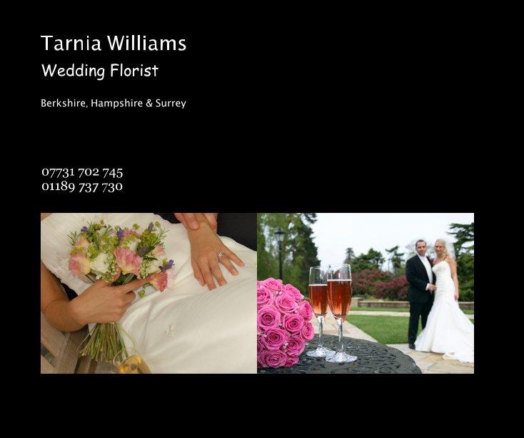 Ver Tarnia Williams Wedding Florist por 07731 702 745 01189 737 730
