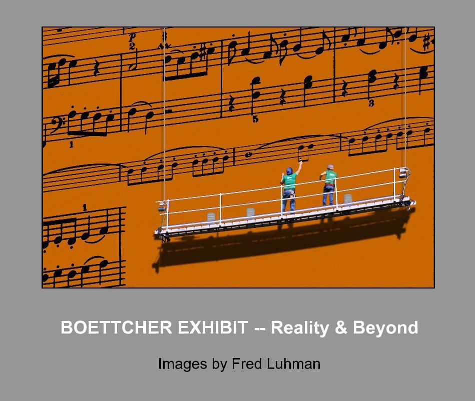View BOETTCHER EXHIBIT by Fred Luhman