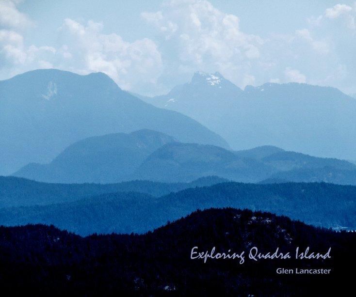 View Exploring Quadra Island by Glen Lancaster