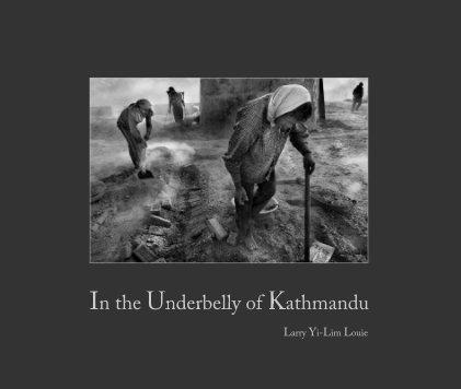 In the Underbelly of Kathmandu (Large Hardcover Landscape Size) - Photographie artistique livre photo