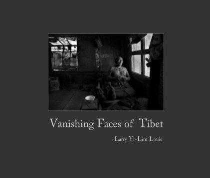 Vanishing Faces of Tibet (Large Hardcover Landscape Size) - Fine Art Photography photo book