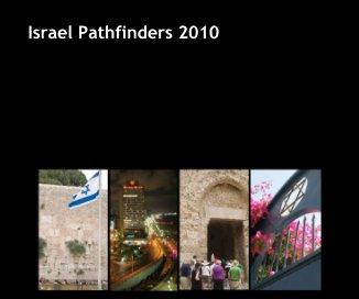 Israel Pathfinders 2010 - Travel photo book