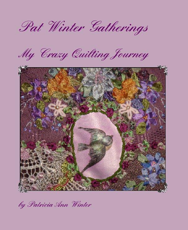 View Pat Winter Gatherings by Patricia Ann Winter