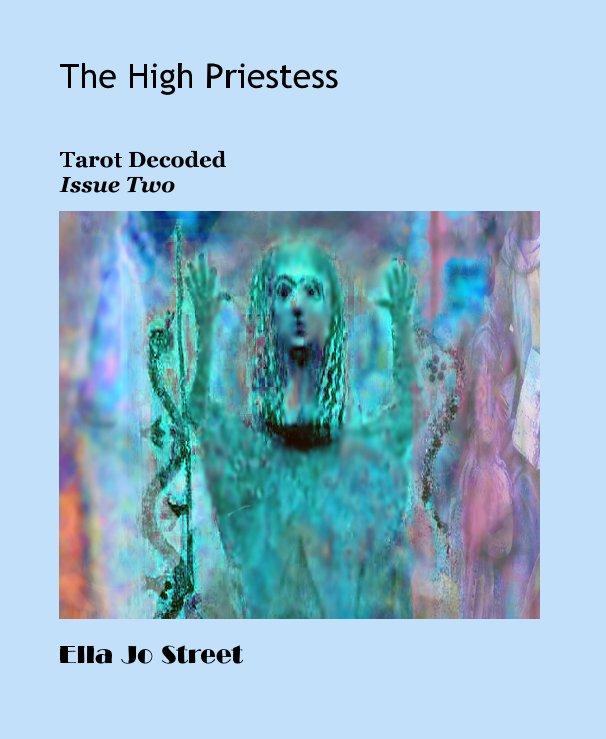 View The High Priestess by Ella Jo Street