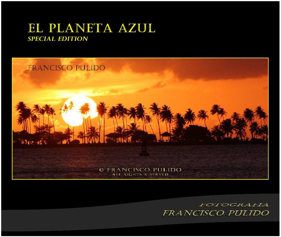 View EL PLANETA AZUL by Francisco Pulido