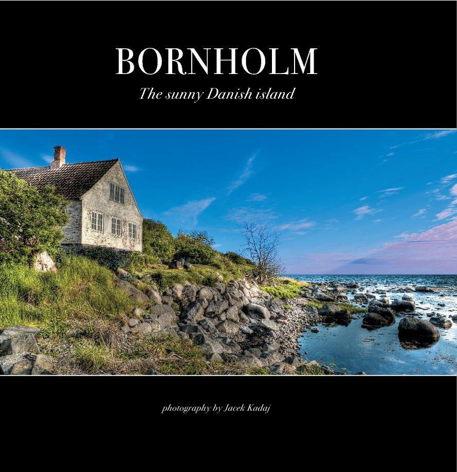 View BORNHOLM The sunny Danish island by Jacek Kadaj