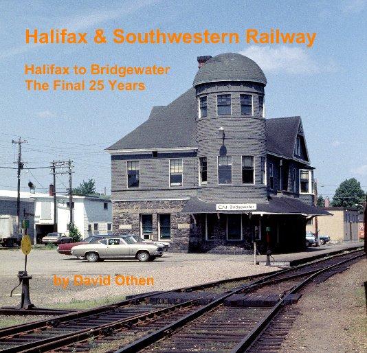 View Halifax & Southwestern Railway by David Othen