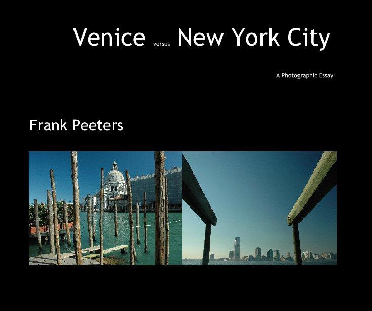 View Venice versus New York City - by Frank Peeters by Frank Peeters