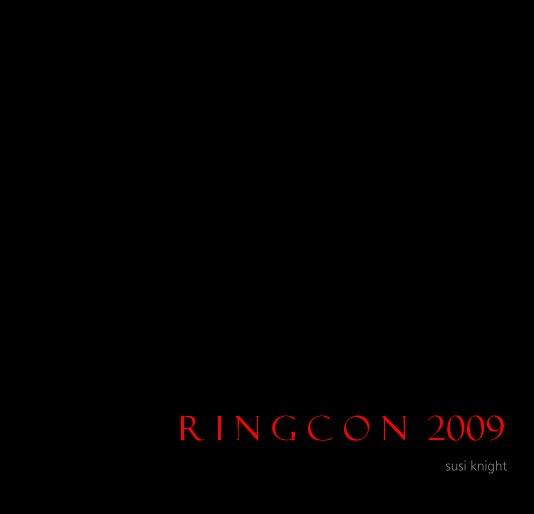 View R i n g C o n 2009 by susi knight