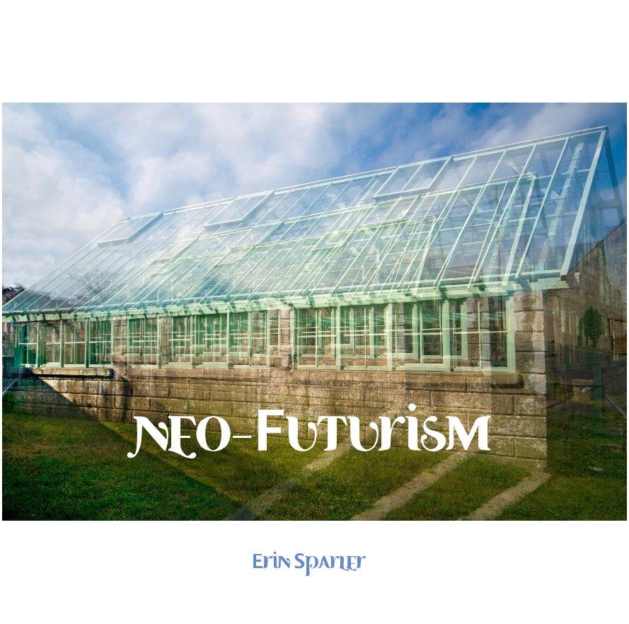 View Neo-Futurism by Erin Sparler