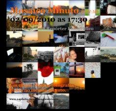 Mosaico Minuto (D:H:M) 02/09/2010 as 17:30 Homenagem ao Repórter Fotográfico - Arts & Photography Books photo book