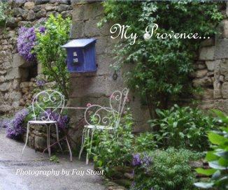 My Provence... - Travel photo book