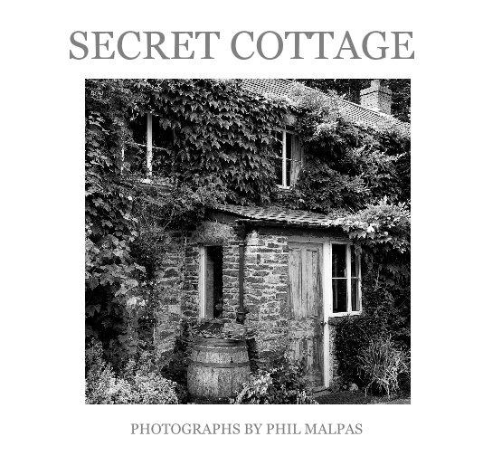 View SECRET COTTAGE by Phil Malpas