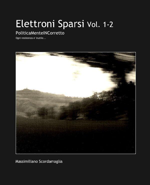 View Elettroni Sparsi Vol. 1-2 by Massimiliano Scordamaglia