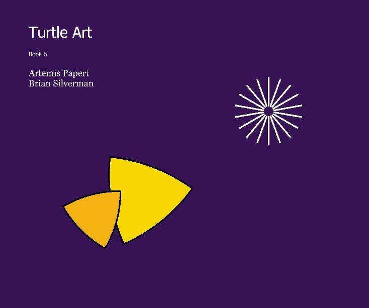 View Turtle Art by Artemis Papert & Brian Silverman