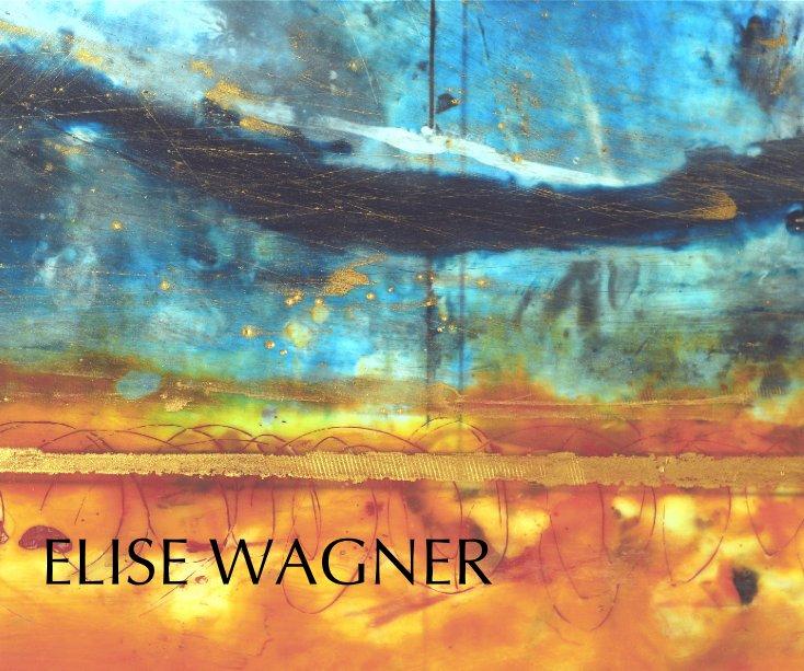 View Elise Wagner by Stephanie Walker